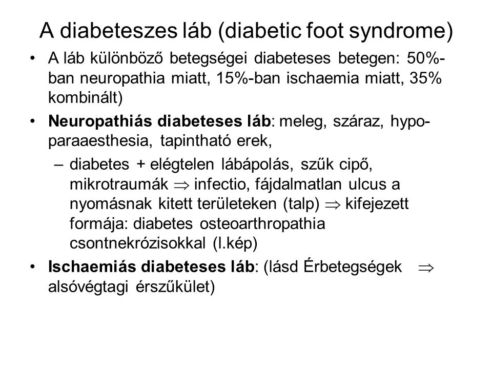 A diabeteszes láb (diabetic foot syndrome)