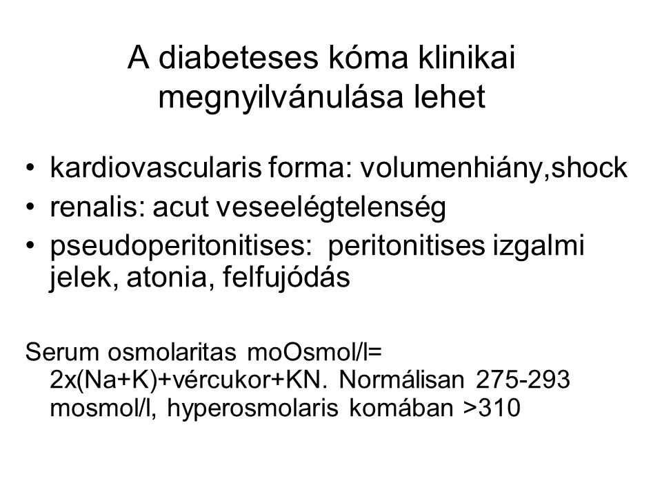 A diabeteses kóma klinikai megnyilvánulása lehet