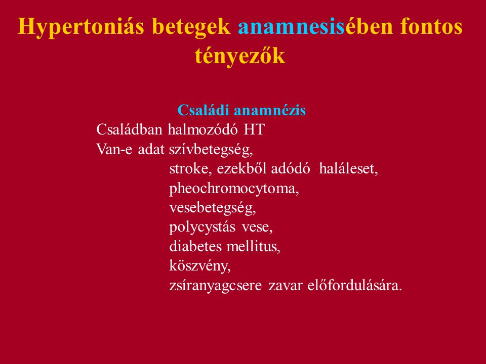 Hypertoniás betegek anamnesisében fontos