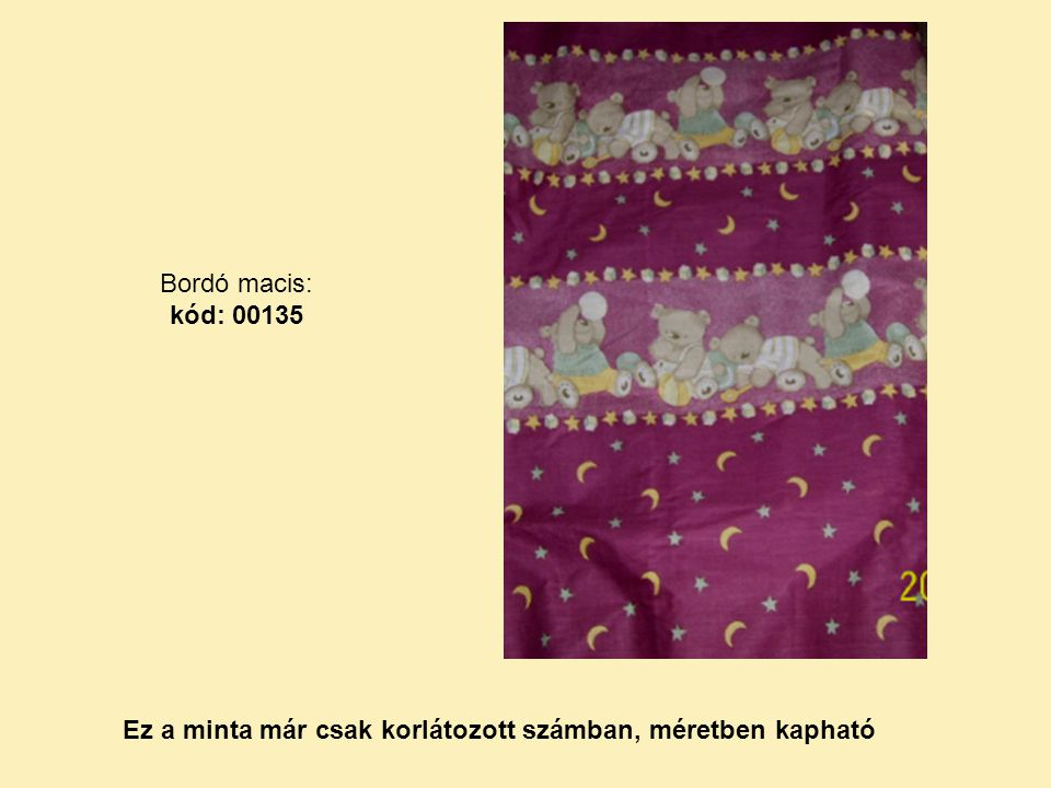 Bordó macis: kód: 00135 Ez a minta már csak korlátozott számban, méretben kapható