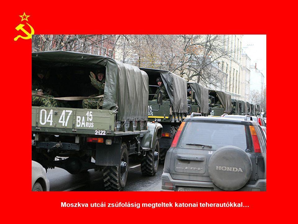 Moszkva utcái zsúfolásig megteltek katonai teherautókkal…