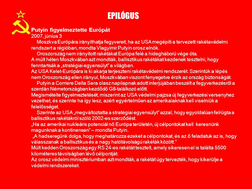 EPILÓGUS Putyin figyelmeztette Európát 2007, június 3