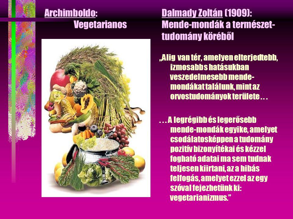 Archimboldo:. Dalmady Zoltán (1909):. Vegetarianos