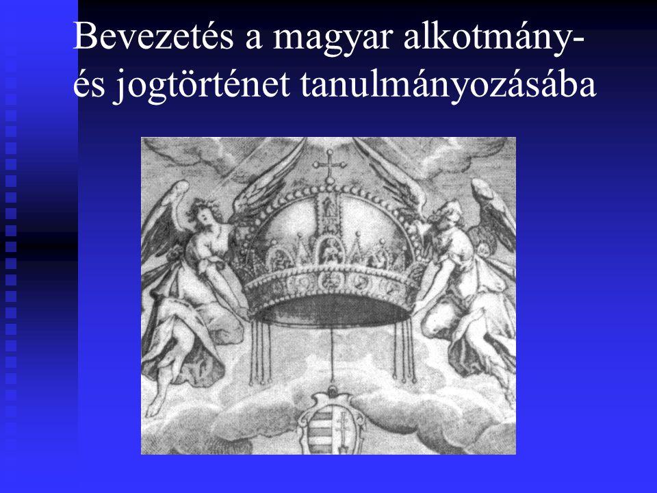 Bevezetés a magyar alkotmány- és jogtörténet tanulmányozásába
