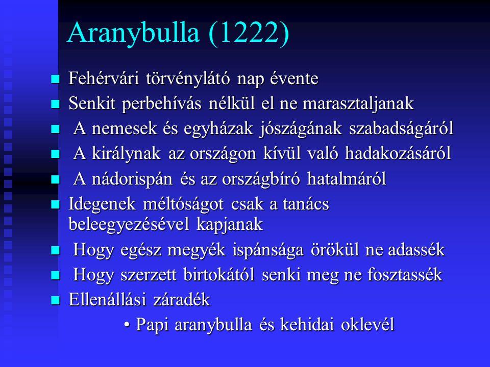 Aranybulla (1222) Fehérvári törvénylátó nap évente
