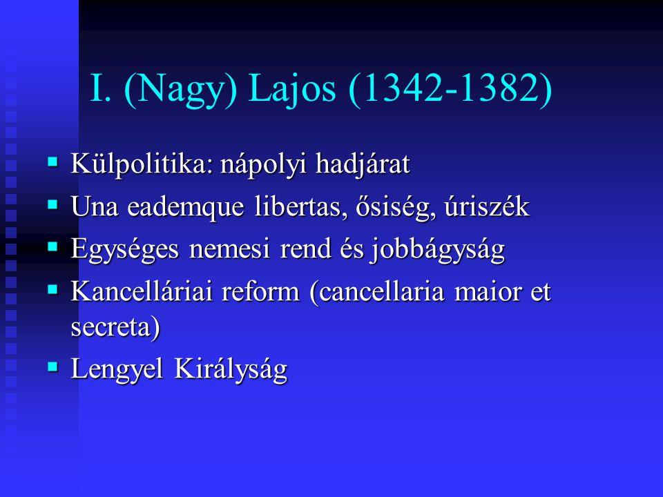 I. (Nagy) Lajos (1342-1382) Külpolitika: nápolyi hadjárat