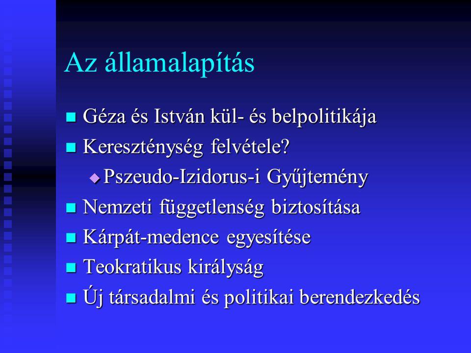 Az államalapítás Géza és István kül- és belpolitikája