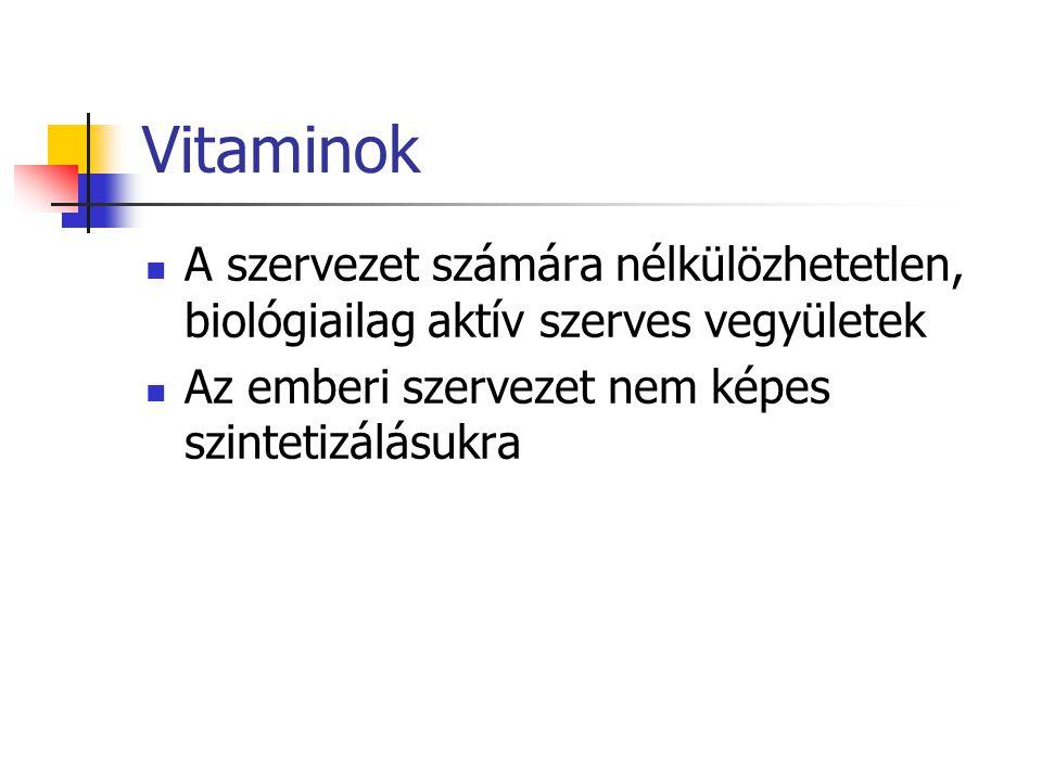 Vitaminok A szervezet számára nélkülözhetetlen, biológiailag aktív szerves vegyületek.