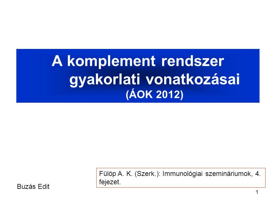 A komplement rendszer gyakorlati vonatkozásai (ÁOK 2012)