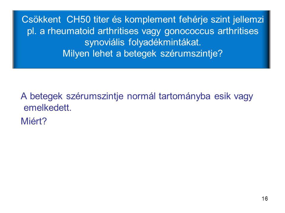 Csökkent CH50 titer és komplement fehérje szint jellemzi pl