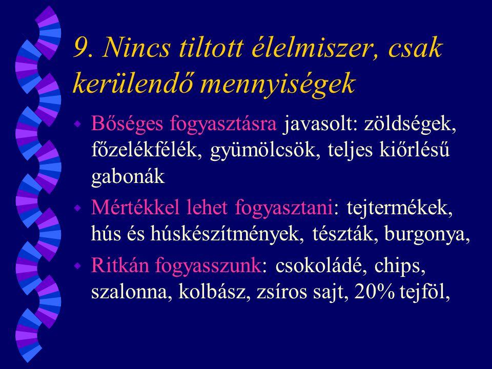 9. Nincs tiltott élelmiszer, csak kerülendő mennyiségek