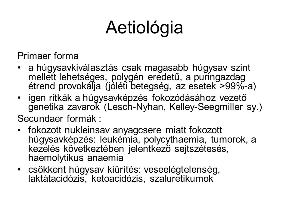Aetiológia Primaer forma