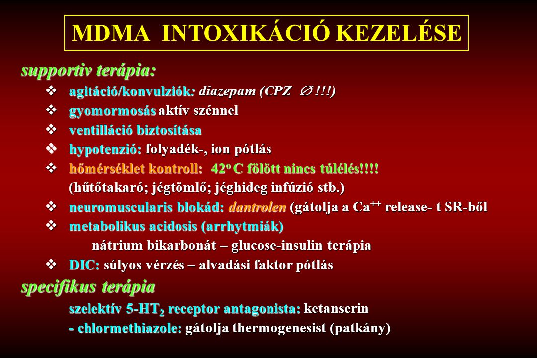 MDMA INTOXIKÁCIÓ KEZELÉSE