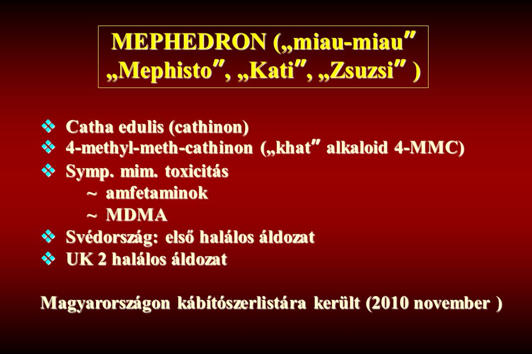 """MEPHEDRON (""""miau-miau """"Mephisto , """"Kati , """"Zsuzsi )"""