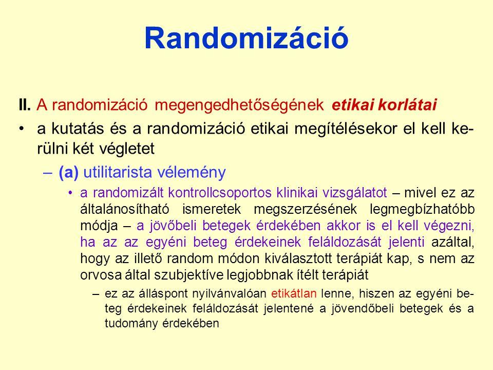 Randomizáció II. A randomizáció megengedhetőségének etikai korlátai
