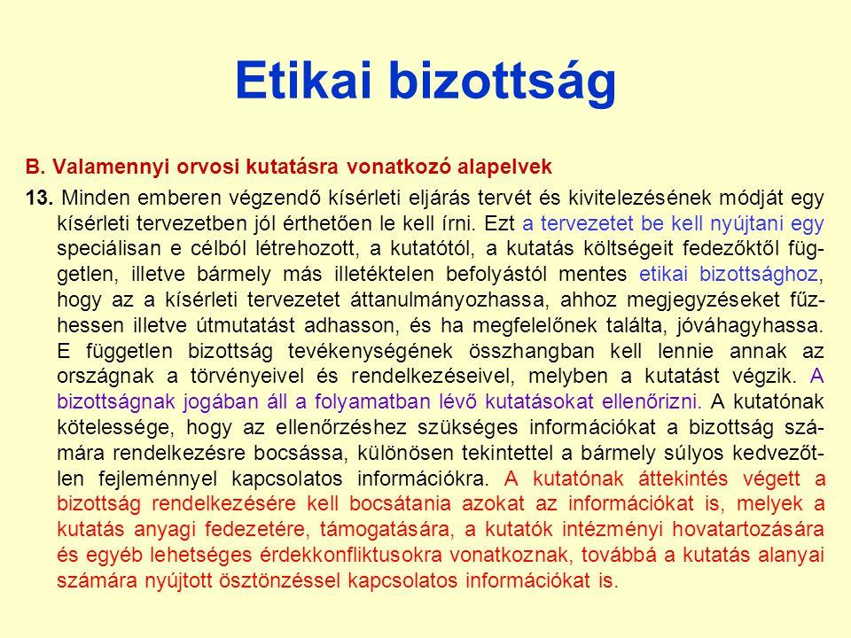 Etikai bizottság B. Valamennyi orvosi kutatásra vonatkozó alapelvek