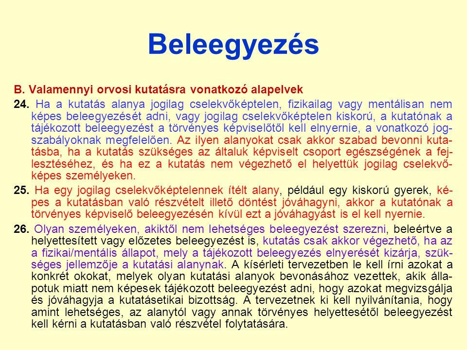 Beleegyezés B. Valamennyi orvosi kutatásra vonatkozó alapelvek