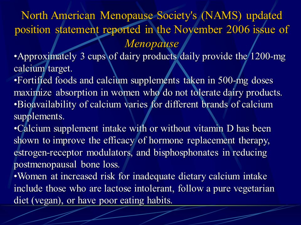 North American Menopause Society s (NAMS) updated position statement reported in the November 2006 issue of Menopause