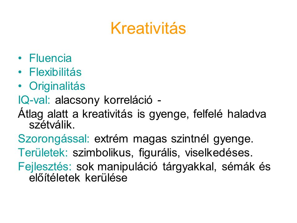 Kreativitás Fluencia Flexibilitás Originalitás