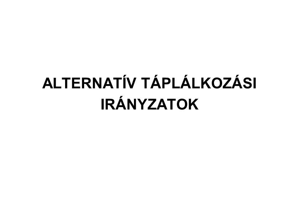 ALTERNATÍV TÁPLÁLKOZÁSI IRÁNYZATOK