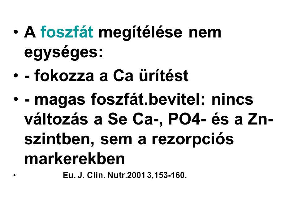 A foszfát megítélése nem egységes: - fokozza a Ca ürítést