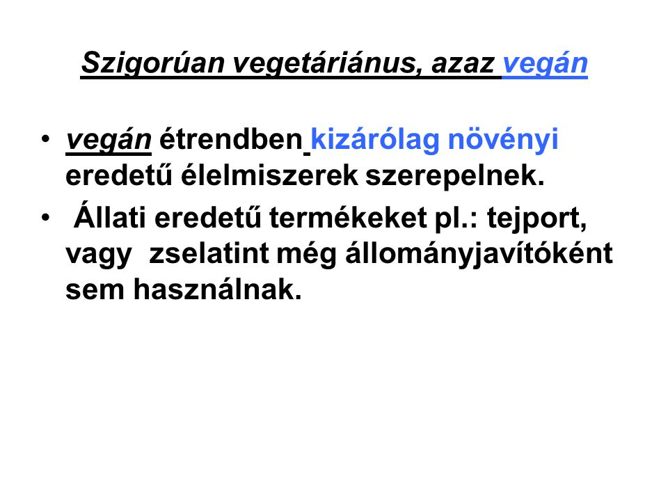Szigorúan vegetáriánus, azaz vegán