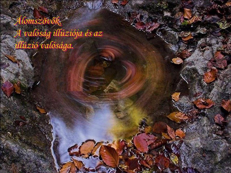 A valóság illúziója és az illúzió valósága.