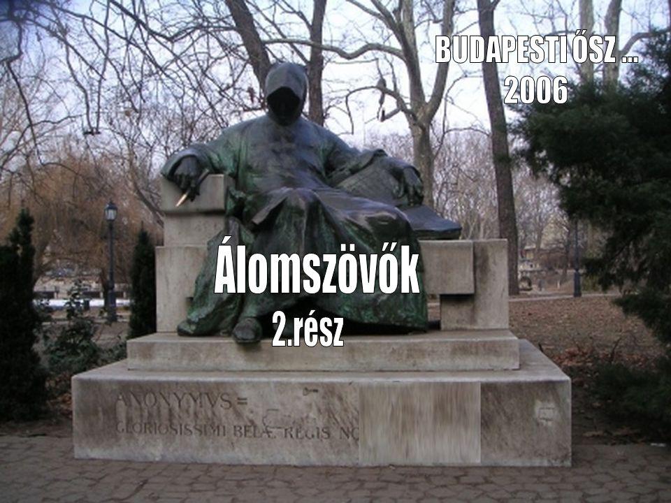BUDAPESTI ŐSZ ... 2006 Álomszövők 2.rész