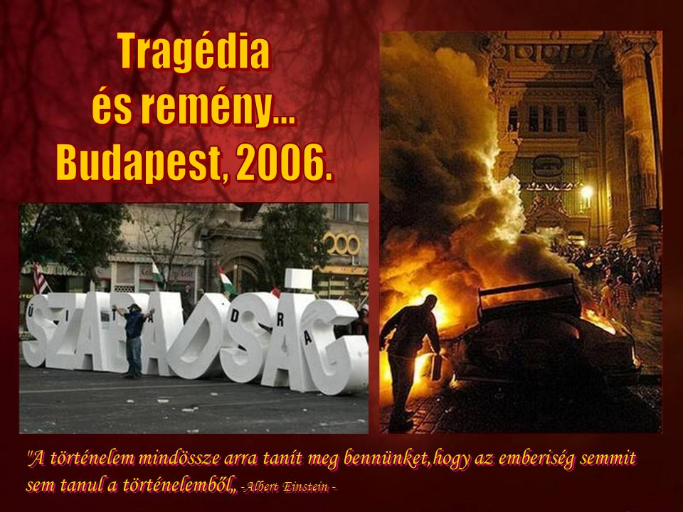 Tragédia és remény... Budapest, 2006.