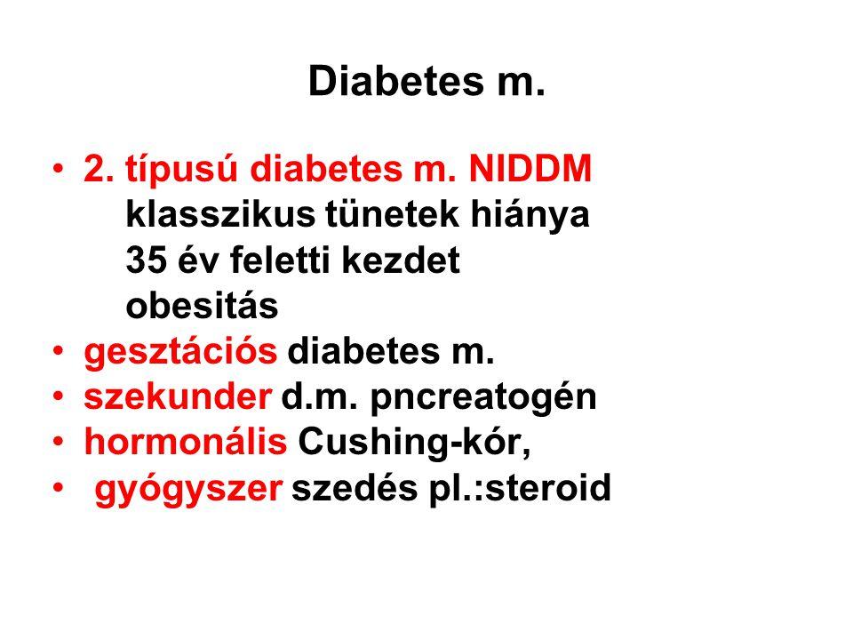 Diabetes m. 2. típusú diabetes m. NIDDM klasszikus tünetek hiánya