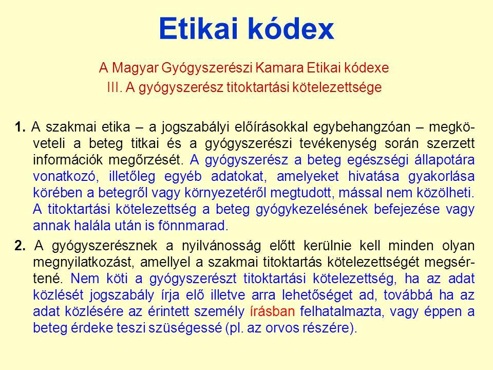 Etikai kódex A Magyar Gyógyszerészi Kamara Etikai kódexe