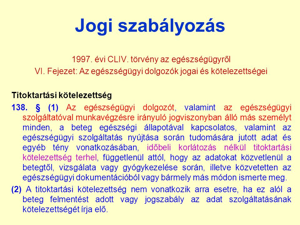 Jogi szabályozás 1997. évi CLIV. törvény az egészségügyről