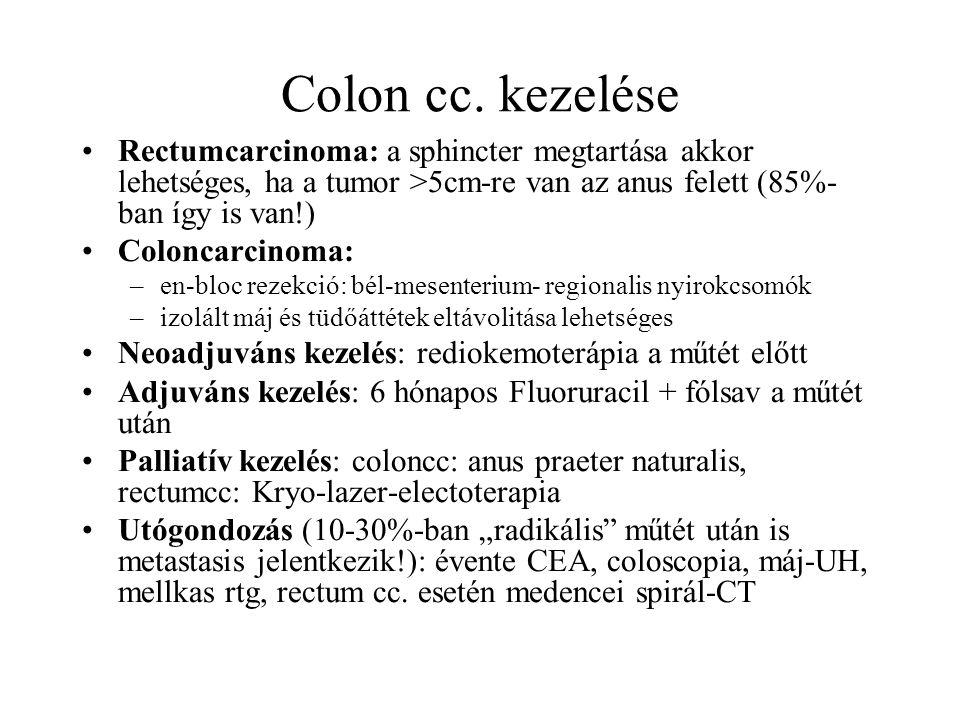 Colon cc. kezelése Rectumcarcinoma: a sphincter megtartása akkor lehetséges, ha a tumor >5cm-re van az anus felett (85%-ban így is van!)