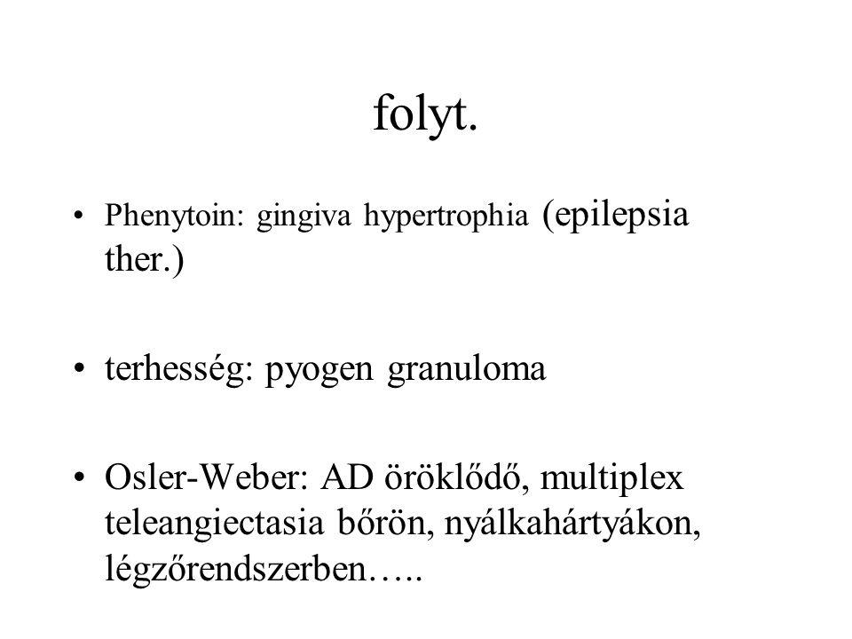 folyt. terhesség: pyogen granuloma