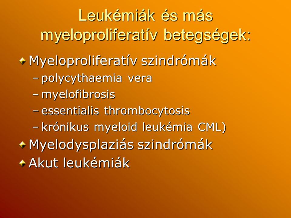 Leukémiák és más myeloproliferatív betegségek: