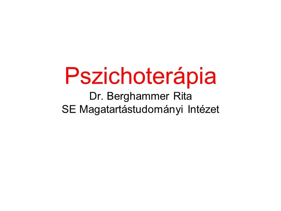 Pszichoterápia Dr. Berghammer Rita SE Magatartástudományi Intézet