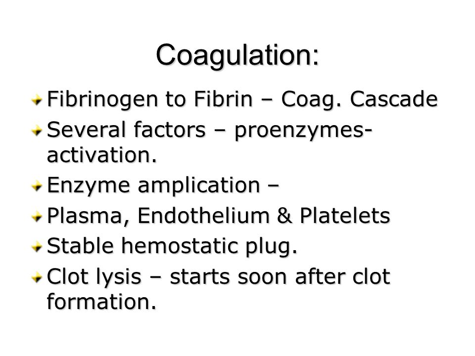 Coagulation: Fibrinogen to Fibrin – Coag. Cascade