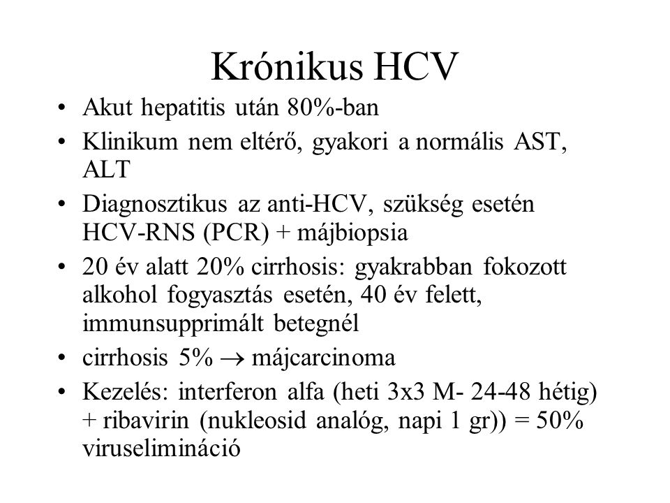 Krónikus HCV Akut hepatitis után 80%-ban
