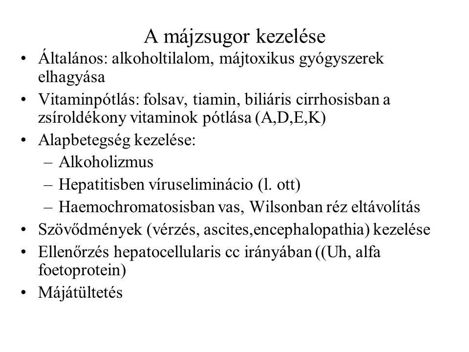 A májzsugor kezelése Általános: alkoholtilalom, májtoxikus gyógyszerek elhagyása.