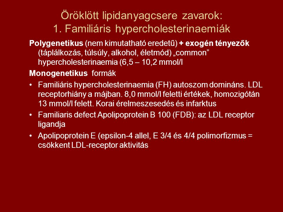 Öröklött lipidanyagcsere zavarok: 1. Familiáris hypercholesterinaemiák