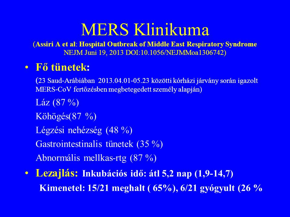 MERS Klinikuma (Assiri A et al: Hospital Outbreak of Middle East Respiratory Syndrome NEJM Juni 19, 2013 DOI:10.1056/NEJMMoa1306742)