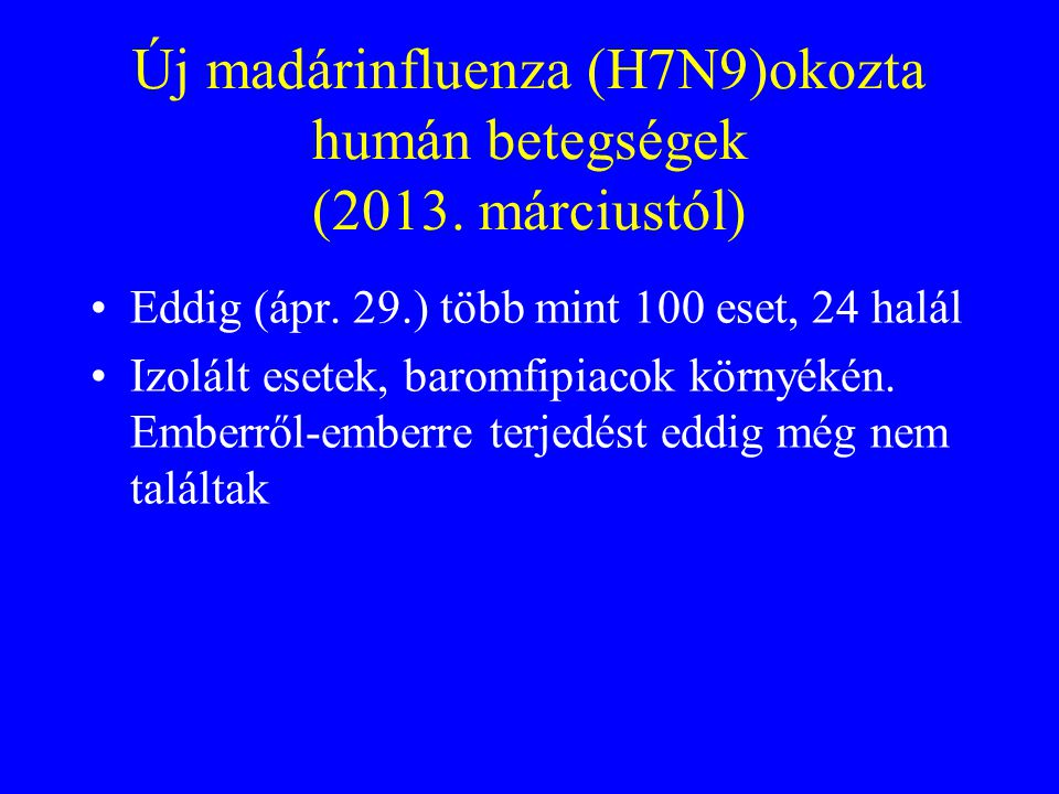 Új madárinfluenza (H7N9)okozta humán betegségek (2013. márciustól)