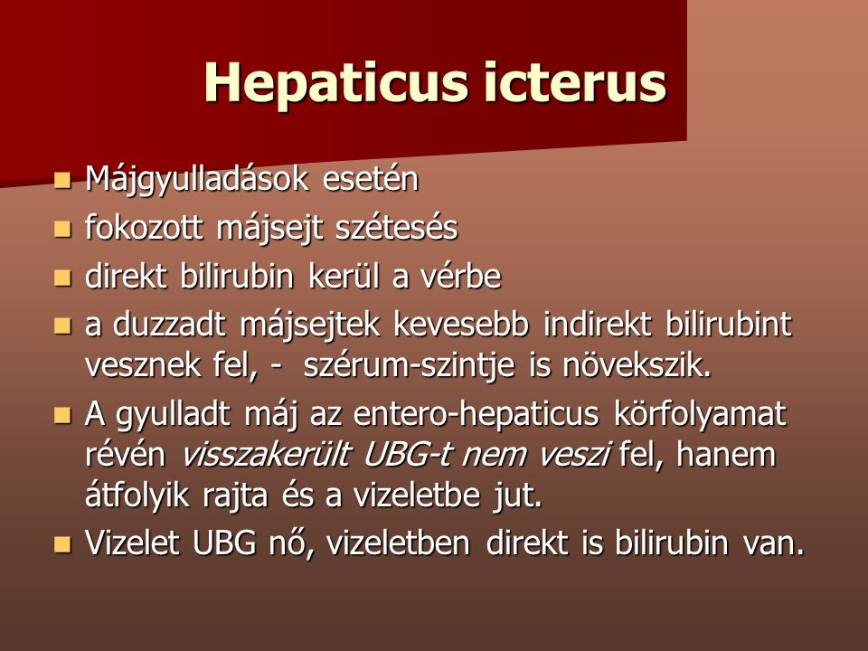 Hepaticus icterus Májgyulladások esetén fokozott májsejt szétesés