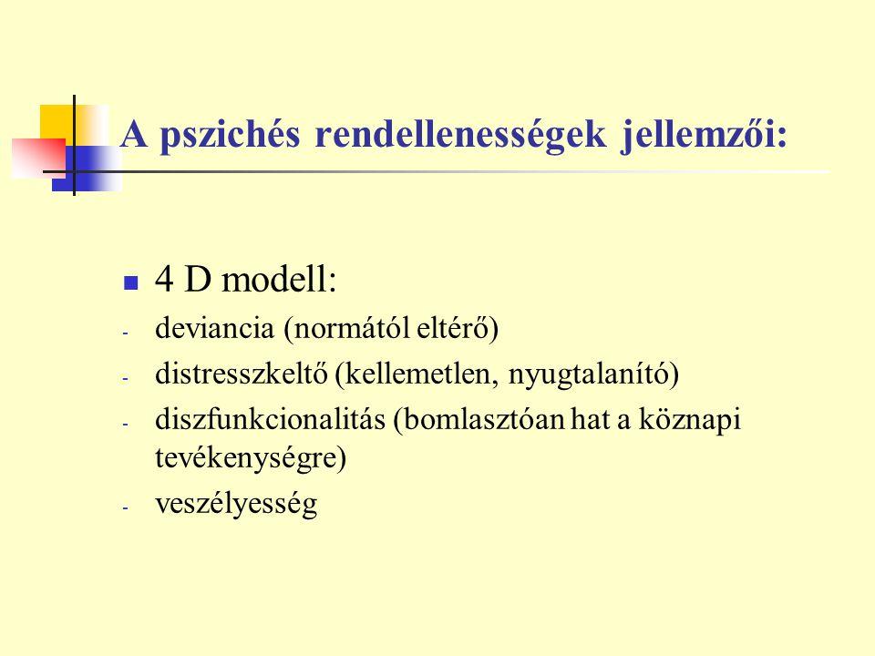 A pszichés rendellenességek jellemzői: