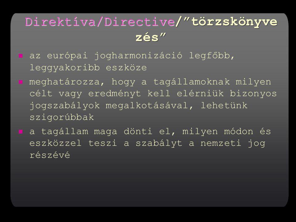 Direktíva/Directive/ törzskönyvezés