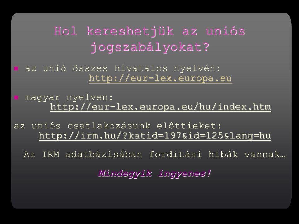 Hol kereshetjük az uniós jogszabályokat