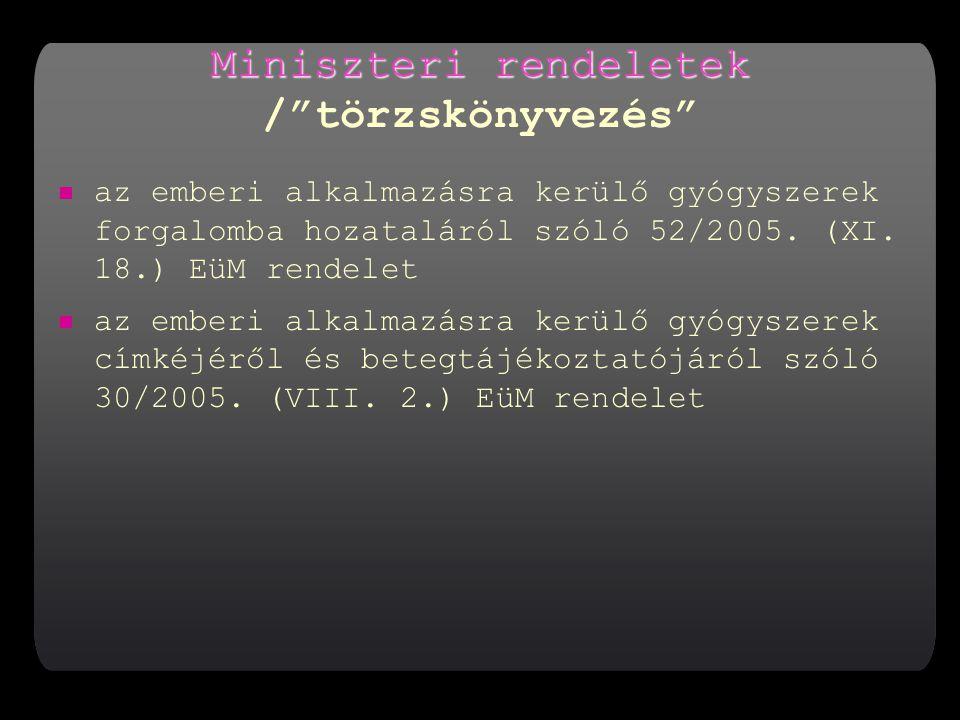 Miniszteri rendeletek / törzskönyvezés
