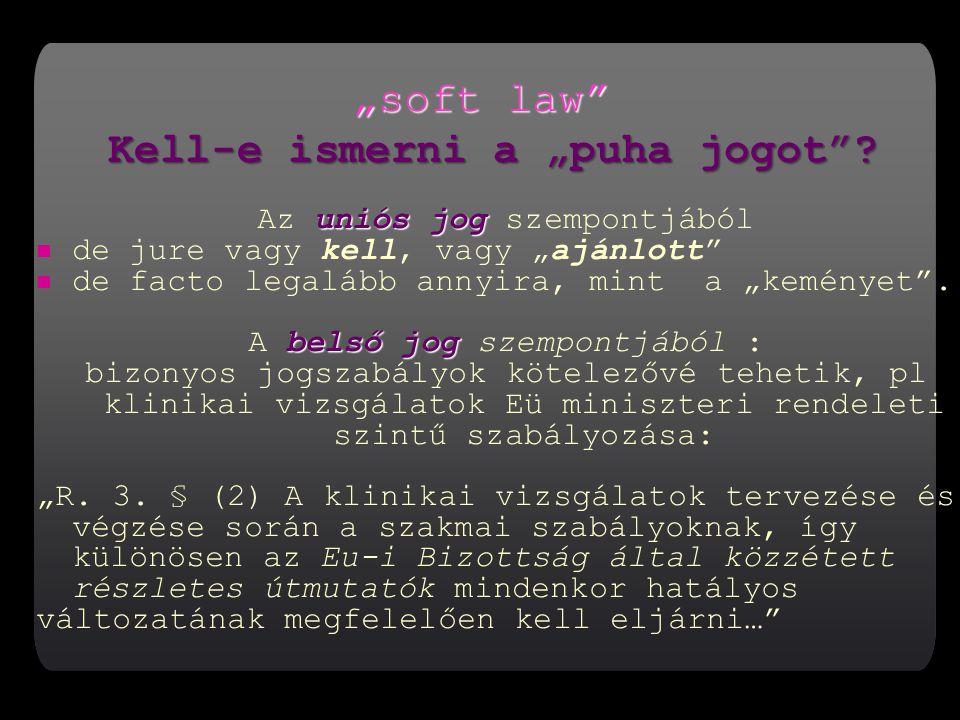 """soft law Kell-e ismerni a ""puha jogot"