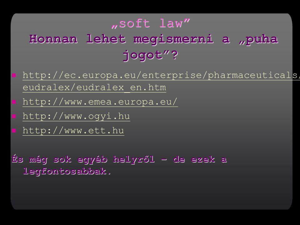 """""""soft law Honnan lehet megismerni a """"puha jogot"""