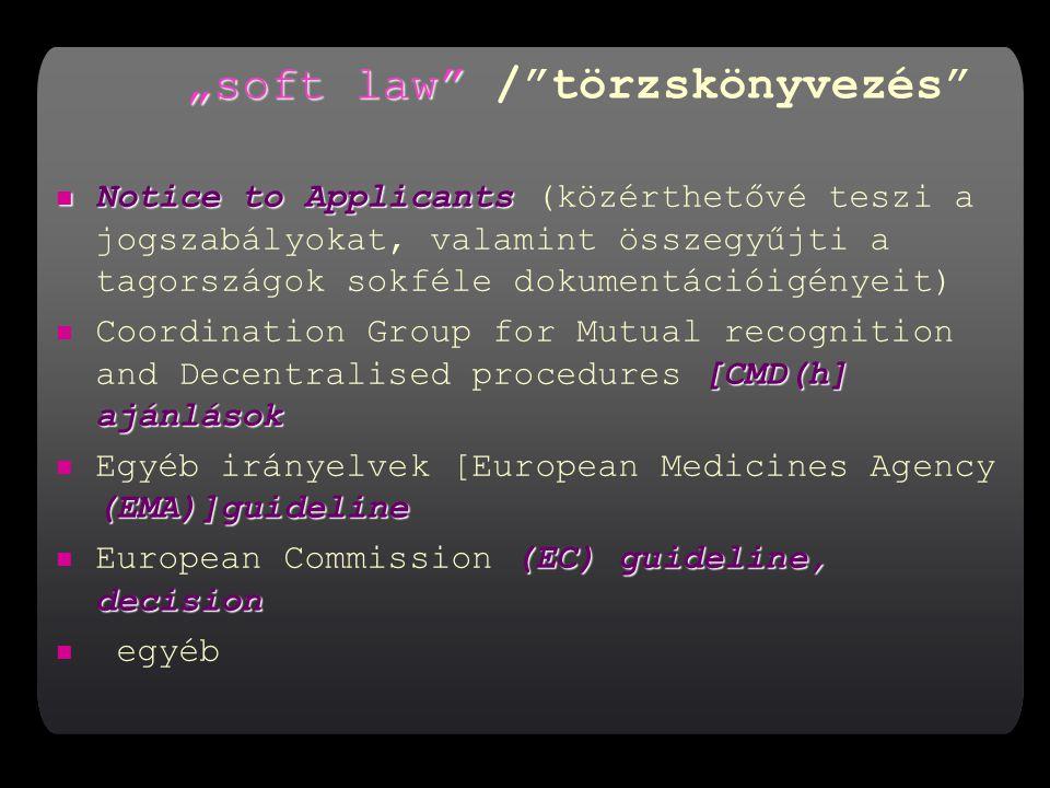 """""""soft law / törzskönyvezés"""